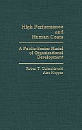 High Performance and Human Costs: A Public-Sector Model of Organizational Development