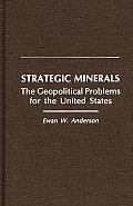 Strategic Minerals: The Geopolitical Problems for the United States