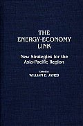 The Energy-Economy Link: New Strategies for the Asia-Pacific Region