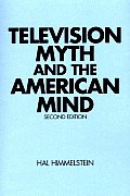Television Myth and the American Mind, 2nd Edition