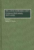 William Howard Taft: Collected Editorials, 1917-1921