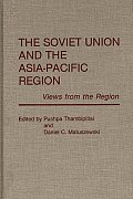 The Soviet Union and the Asia-Pacific Region: Views from the Region
