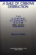 A Gale of Creative Destruction: The Coming Economic Boom, 1992-2020