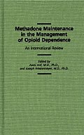 Methadone Maintenance in the Management of Opioid Dependence: An International Review