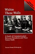 Within These Walls: A Study of Communication Between Presidents and Their Senior Staffs