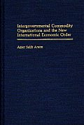 Intergovernmental Commodity Organizations and the New International Economic Order