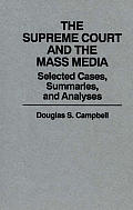 The Supreme Court and the Mass Media: Selected Cases, Summaries, and Analyses