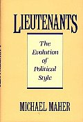 Lieutenants: The Evolution of Political Styles