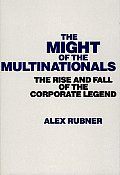 The Might of the Multinationals: The Rise and Fall of the Corporate Legend