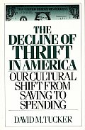 The Decline of Thrift in America: Our Cultural Shift from Saving to Spending