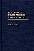 Sea-Launched Cruise Missiles and U.S. Security