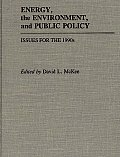 Energy, the Environment, and Public Policy: Issues for the 1990s