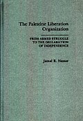 The Palestine Liberation Organization: From Armed Struggle to the Declaration of Independence