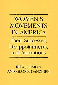 Women's Movements in America: Their Successes, Disappointments, and Aspirations