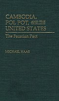 Cambodia, Pol Pot, and the United States: The Faustian Pact