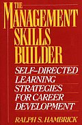 The Management Skills Builder: Self-Directed Learning Strategies for Career Development