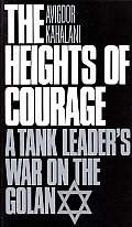 Heights of Courage A Tank Leaders War on the Golan
