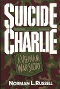 Suicide Charlie A Vietnam War Story