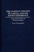 The Marxian Concept of Capital and the Soviet Experience: Essay in the Critique of Political Economy