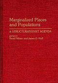 Marginalized Places and Populations: A Structurationist Agenda