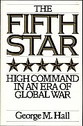 The Fifth Star: High Command in an Era of Global War
