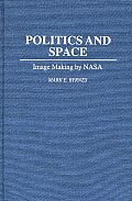Politics and Space: Image Making by NASA