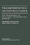Transportation Infostructures: The Development of Intelligent Transportation Systems