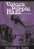 Voices in the Purple Haze: Underground Radio and the Sixties