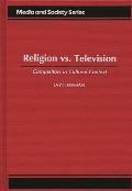 Religion vs. Television: Competitors in Cultural Context