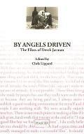 By Angels Driven: The Films of Derek Jarman