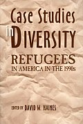 Case Studies in Diversity: Refugees in America in the 1990s