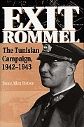 Exit Rommel: The Tunisian Campaign, 1942-1943