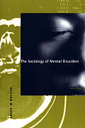 The Sociology of Mental Disorders, 3rd Edition