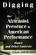 Digging Africanist Presence in American Performance (96 Edition)