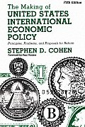 Making of United States International Economic Policy Principles Problems & Proposals for Reform 5th Edition