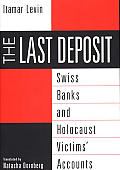 Last Deposit Swiss Banks & Holocaust
