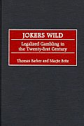 Jokers Wild: Legalized Gambling in the Twenty-First Century