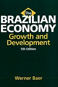 The Brazilian Economy: Growth and Development, 5th Edition