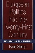 European Politics Into the Twenty-First Century: Integration and Division