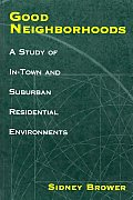 Good Neighborhoods: A Study of In-Town and Suburban Residential Environments