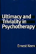 Ultimacy and triviality in psychotherapy
