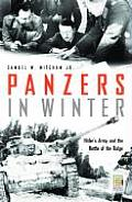 Panzers in Winter: Hitler's Army and the Battle of the Bulge
