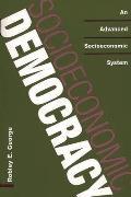 Socioeconomic Democracy: An Advanced Socioeconomic System