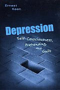Depression: Self-Consciousness, Pretending, and Guilt
