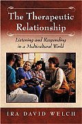 The Therapeutic Relationship: Listening and Responding in a Multicultural World