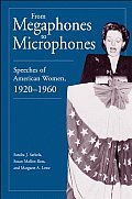 From Megaphones to Microphones: Speeches of American Women, 1920-1960