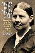 Womans Voice Womans Place Lucy Stone & the Birth of the Womans Rights Movement