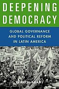 Deepening Democracy: Global Governance and Political Reform in Latin America