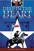 Deep in the Heart: The Texas Tendency in American Politics