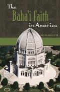 The Baha'i Faith in America
